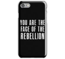 You are the face of the rebellion iPhone Case/Skin