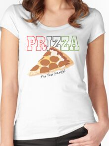 Prizza- For Your Health! Women's Fitted Scoop T-Shirt