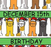 Cats celebrating birthdays on December 15th Sticker