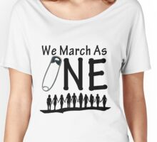 We March As One - #safetypin for #solidarity Women's Relaxed Fit T-Shirt