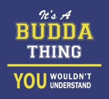 It's A BUDDA thing, you wouldn't understand !! by satro