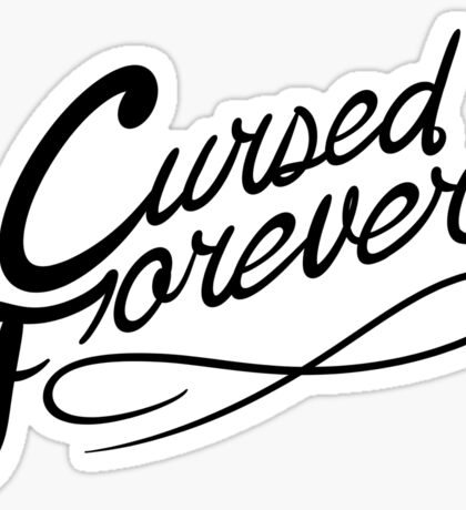 Cursed Forever Sticker