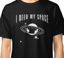 I Need My Space Funny Astronomy Classic T-Shirt