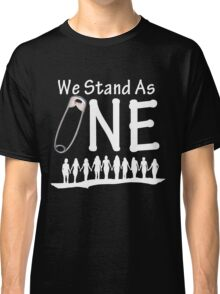 We Stand As One (reverse) - #safetypin for #solidarity Classic T-Shirt