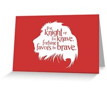 For Knight Or For Knave, Fortune Favors The Brave Greeting Card