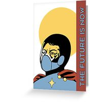 The Future is Now - Series (4 of 4) Greeting Card