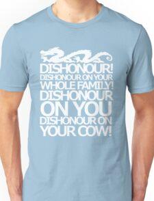 Dishonour on your cow!  Unisex T-Shirt