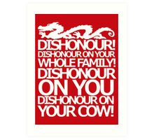 Dishonour on your cow!  Art Print
