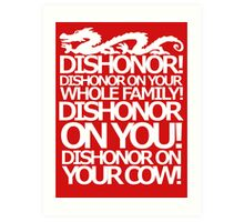 Dishonor on your cow. [US Spelling]  Art Print