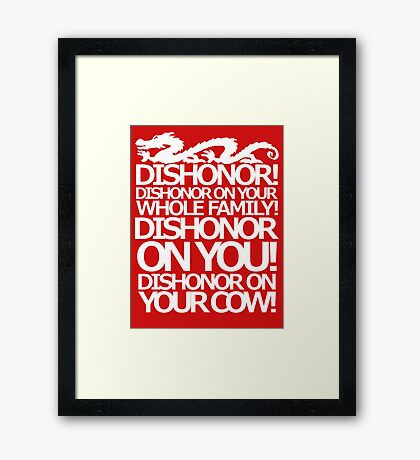 Dishonor on your cow. [US Spelling]  Framed Print