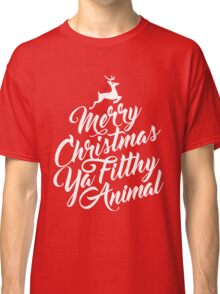 Merry Christmas Ya Filthy Animal Home Alone Movie Quote Design Classic T-Shirt