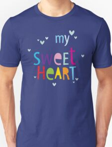 "MODERN POP TYPE bright pattern typography ""my sweet heart"" Unisex T-Shirt"