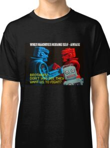 Robot Apocalypse - When Machines Become Self-Aware Classic T-Shirt