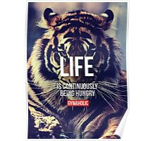 Life Is Continuously Being Hungry Poster