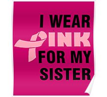 I WEAR PINK FOR MY SISTER Poster