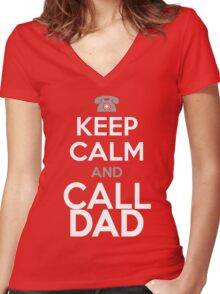 KEEP CALM and CALL DAD Women's Fitted V-Neck T-Shirt