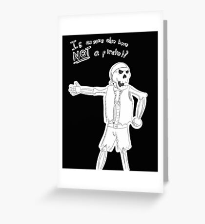 Not A Pirate Greeting Card