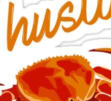 Every Day I'm Hustlin' Crab 420  Sticker
