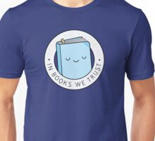 In Books We Trust Unisex T-Shirt