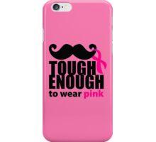 TOUGH ENOUGH TO WEAR PINK iPhone Case/Skin