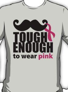 TOUGH ENOUGH TO WEAR PINK T-Shirt
