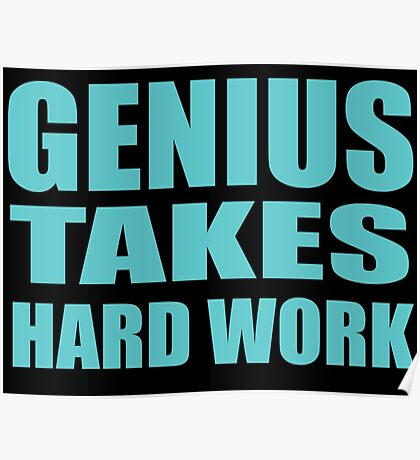 Genius Takes Hard Work! Poster