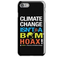 Climate Change Isn't A BOM Hoax  iPhone Case/Skin