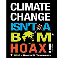 Climate Change Isn't A BOM Hoax  Photographic Print