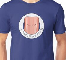 In bacon we trust Unisex T-Shirt