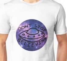 don't stop believing - galaxy Unisex T-Shirt