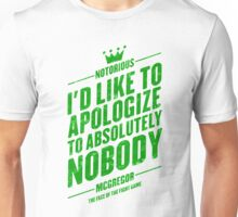 McGregor - I'd Like To Apologize To Absolutely Nobody Unisex T-Shirt