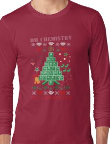Oh Chemistree Chemistry Funny Ugly Christmas Sweater Long Sleeve T-Shirt