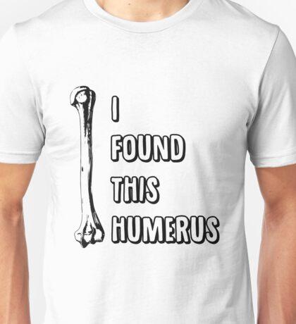 I Found This Humerous Unisex T-Shirt