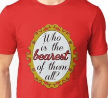 Who's the BEAREST of them all? Unisex T-Shirt