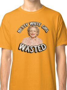 Betty White girl wasted Classic T-Shirt