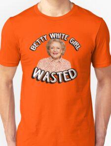 Betty White girl wasted Unisex T-Shirt