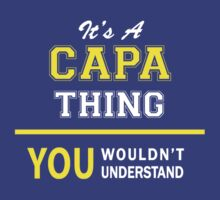 It's A CAPA thing, you wouldn't understand !! by satro
