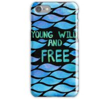 YOUNG, WILD AND FREE (BLACK) iPhone Case/Skin