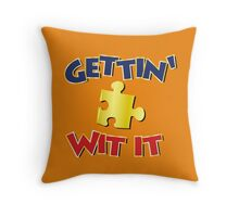 Gettin' Jiggy Wit it Throw Pillow