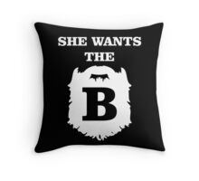 She Wants The B Throw Pillow