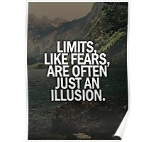 Limits, Like Fears, Are Often Just An Illusion. Poster
