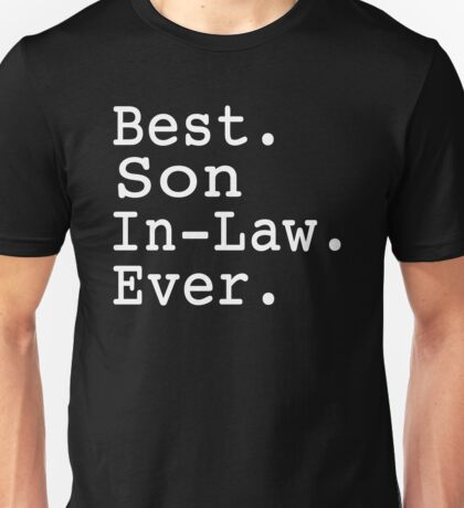 Best Son In Law Ever Unisex T-Shirt