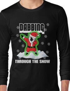 Cute DABBING THROUGH THE SNOW T-SHIRT Funny Santa Has Swag: Dabbin Christmas Shirts Long Sleeve T-Shirt