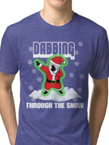 Cute DABBING THROUGH THE SNOW T-SHIRT Funny Santa Has Swag: Dabbin Christmas Shirts Tri-blend T-Shirt