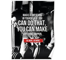 Magic Is Believing In Yourself Poster