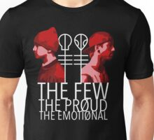 The Few, The Proud, The Emotional Unisex T-Shirt