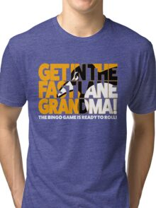 Get In the Fast Lane Tri-blend T-Shirt