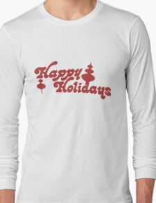 Happy Holidays Long Sleeve T-Shirt