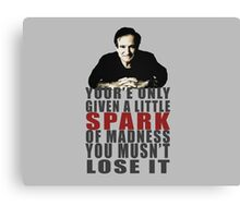 Little spark of madness....don't lose it Canvas Print