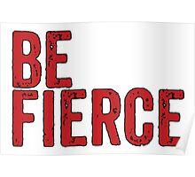 BE FIERCE Poster